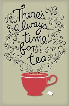 "Art Lettering, Coffee, Tea, ""There is always time for tea"" - cool poster - tea theme - Green Tea Benefits, Cuppa Tea, Tea Art, My Cup Of Tea, Silkscreen, High Tea, Drinking Tea, Afternoon Tea, Chocolates"