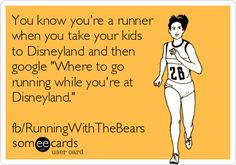 You know you're a runner when you take your kids to Disneyland and then google 'Where to go running while you're at Disneyland.' fb/RunningWithTheBears.