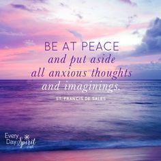 Be at peace. #Peace For the app of wallpapers ~ www.everydayspirit.net xo