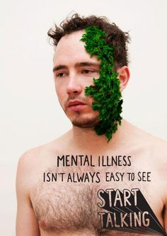 Mental illness isn't always easy to see. Start talking!