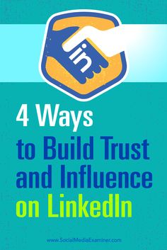 Do you want to grow your LinkedIn network?  LinkedIn is a powerful platform for fostering strategic connections and creating a successful brand.  In this article, you'll discover four ways to build trust and grow your influence on LinkedIn. Via @smexaminer.