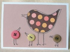 A beautiful card which would be perfect for a mother. A spotty bird and her button chicks around her feet. She is made from spotty paper in earthy tones Crafts To Do, Paper Crafts, Fabric Cards, Button Cards, Bird Cards, Animal Crafts, Homemade Cards, Cardmaking, Machine Embroidery
