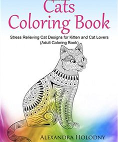 Adult Coloring Ebook ??? Stress Relieving Cat Designs for Kitten and Cat Lovers