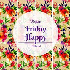happy friday, happy weekend. TGIF