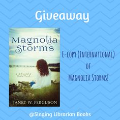 Giveaway at Singing Librarian Books: Magnolia Storms by Janet W. Ferguson #BookGiveaway