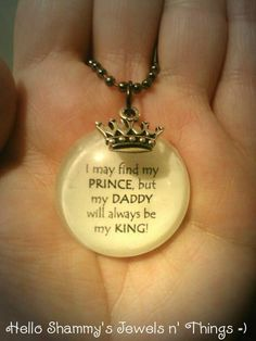 """NEW! Love for Dad Quote Necklace. """"I may find my PRINCE, but my DADDY will always be my KING!"""" by HelloShammys, $16.00"""
