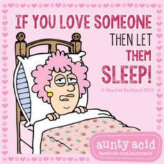 #AuntyAcid if you love someone