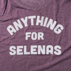 Limited Edition: Anything for Selenas Women's Slouch Tee - Texas Humor Store