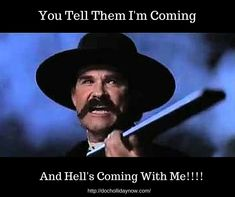 Kurt Russell as Wyatt Earp in Tombstone Kurt Russell Tombstone, Wyatt Earp Tombstone, Tombstone 1993, Tombstone Tattoo, Wise Quotes, Famous Quotes, Great Quotes, Funny Quotes, Inspirational Quotes