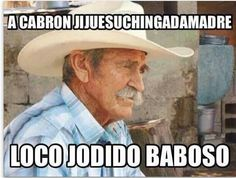 Ta cabron jijuesuchingadamadre loco jodido baboso #frases #humor Mexican Funny Memes, Mexican Jokes, Spanish Jokes, Funny Spanish Memes, Funny Picture Quotes, Funny Pictures, Funny Quotes, Life Quotes, Mexico Funny