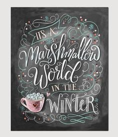 """It's a Marshmallow World in the Winter"" was the inspiration for the 2016 Lily & Val Collection! Whimsy and snowflakes mixed with frosty colors and plenty of hot chooclate, this chalk art print is designed to evoke feelings of a sweet winter wonderland. Chalkboard Lettering, Chalkboard Designs, Hand Lettering, Chalkboard Ideas, Kitchen Chalkboard, Chalkboard Drawings, Halloween Chalkboard Art, Christmas Chalkboard Art, Chalk Typography"