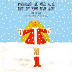 Snowflakes are angel kisses that say you're never alone. ~ Princess Sassy Pants & Co Christmas Quotes, Christmas Love, Christmas Cards, Xmas, Christmas 2017, Christmas Greetings, Holiday Cards, Merry Christmas, Miss You Mum