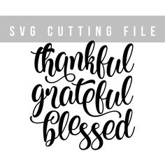 Thankful Grateful Blessed SVG file for Cricut Lettering svg design Sayings svg Heat transfer files T-shirt design Svg craft files for cut by TheBlackCatPrints on Etsy Cricut Vinyl, Svg Files For Cricut, Cricut Air, Vinyl Designs, Shirt Designs, Silhouette Cameo Projects, Cricut Creations, Vinyl Projects, Business Card Logo