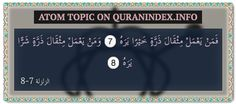 Browse Atom Quran Topic on http://Quranindex.info/search/atom #Quran #Islam [99:7-8]