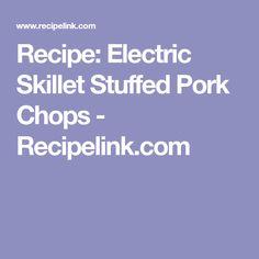 Recipe: Electric Skillet Stuffed Pork Chops - Recipelink.com Ham Balls, Sourdough Biscuits, Electric Skillet Recipes, Flavored Whipped Cream, Skillet Shrimp, Clone Recipe, Cafeteria Food, Holiday Ham