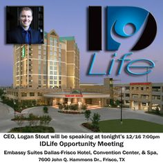 Are you in the Dallas/Frisco area tonight, or CAN BE? Is this weekend's #IDLife #BOOTCAMP conflicting with your Christmas schedule? Try to make tonight's IDLife Corporate Opportunity Meeting.  CEO, Logan Stout will be speaking tonight at our Business Opportunity Meeting at the Embassy Suites Dallas-Frisco/Hotel, Convention Center & Spa, 7600 John Q. Hammons Dr., Frisco, TX.