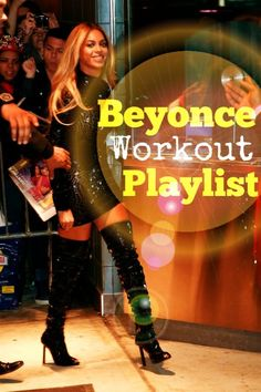 A Beyonce playlist for any workout! | Fit Bottomed Girls http://fitbottomedgirls.com/2014/10/a-beyonce-playlist-the-best-songs-to-work-out-to/