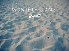 Monthly Goals: August http://www.treasuretromp.com/2014/08/monthly-goals-august/?utm_campaign=coschedule&utm_source=pinterest&utm_medium=Nicole%20%40%20Treasure%20Tromp%20(treasures.)&utm_content=Monthly%20Goals%3A%20August