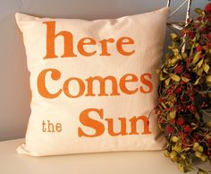 Hand Stamped Pillow Cover - here comes the sun. $44.00, via Etsy.