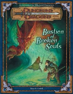 Bastion of Broken Souls (3e)   Book cover and interior art for Dungeons and Dragons 3.0 and 3.5 - Dungeons & Dragons, D&D, DND, 3rd Edition, 3rd Ed., 3.0, 3.5, 3.x, 3E, d20, fantasy, Roleplaying Game, Role Playing Game, RPG, Open Game License, OGL, Wizards of the Coast, WotC, TSR Inc.   Create your own roleplaying game books w/ RPG Bard: www.rpgbard.com   Not Trusty Sword art: click artwork for source