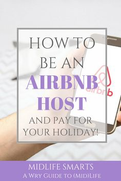 How to be an Airbnb host... and pay for your holiday!