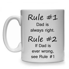 RULE #1 DAD IS ALWAYS RIGHT GIFT MUG CUP PRESENT FATHER'S DAY CHRISTMAS BIRTHDAY in Collectables, Kitchenalia, Mugs | eBay