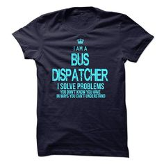 I Am A Bus Dispatcher T Shirts, Hoodies, Sweatshirts. CHECK PRICE ==► https://www.sunfrog.com/LifeStyle/I-Am-A-Bus-Dispatcher.html?41382