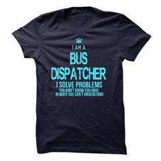 I Am A Bus Dispatcher T Shirts, Hoodies, Sweatshirts. CHECK PRICE ==► https://www.sunfrog.com/LifeStyle/I-Am-A-Bus-Dispatcher.html?41382