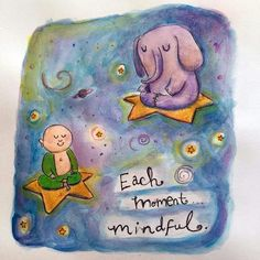 Each moment mindful