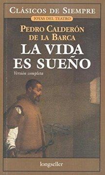 La Vida Es Sueño Calderón De La Barca Sueños Vida Filosofia Griega