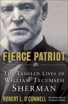 Review: 'Fierce Patriot: The Tangled Lives of William Tecumseh ...
