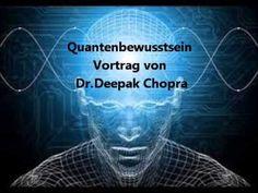 Quantenbewusstsein – WER SIND WIR?- Vortrag von Dr. Deepak Chopra | BEWUSSTscout - Wege zu Deinem neuen BEWUSSTsein