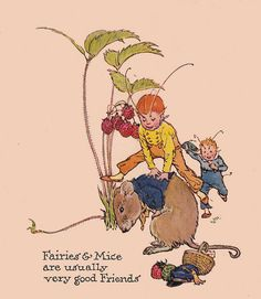 Fairies and mice are usually very good Friends. John Rae