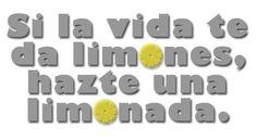 Ya sabes, si la vida te da limones...  #Reflexiones #CuantaRazon #IAgree