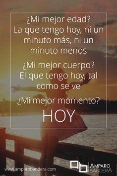 Me gusto, me gusta quien soy, me gusta mi presente - Amparo Bandera #Terapia…
