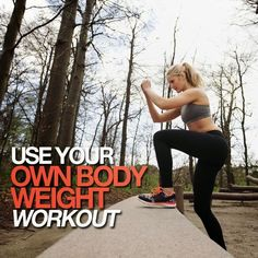 Use Your Own Body Weight Workout