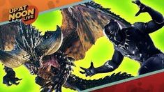 Monster Hunter World and Black Panther Toys - Up At Noon Live!