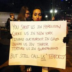 Well said! ..... Who are the real Terrorists here?