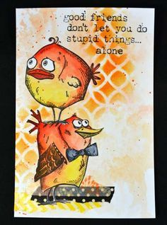 I love this Stampers Anonymous word stamp. And the wonderful craze birds too. Crazy Bird, Crazy Cats, Crazy Animals, Dog Cards, Bird Cards, Funny Birds, Bird Drawings, Scrapbooking, Animal Cards