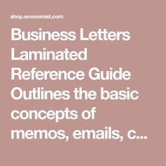 Business Letters Laminated Reference Guide Outlines the basic concepts of memos, emails, complaints and customer correspondence.  Item is great for: Academics Individuals with a thirst for knowledge As a quick reference guide Brief overview of various topics Great to give as a gift And many more! Collect Them All! Vi