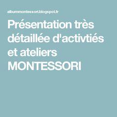 Présentation très détaillée d'activtiés et ateliers MONTESSORI