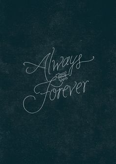 • always and forever •