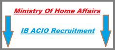 MHA IB ACIO {Grade-II} Recruitment 2014, Apply Online Form