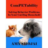 ComPETability: Solving Behavior Problems In Your Cat-Dog Household (Kindle Edition)By Amy Shojai