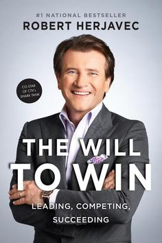 """Read """"The Will To Win Leading, Competing, Succeeding"""" by Robert Herjavec available from Rakuten Kobo. In his bestselling business book Driven, Robert Herjavec, the co-star of CTV's Shark Tank and former co-star of CBC's Dr. Used Books, Books To Read, My Books, Arlene Dickinson, Robert Herjavec, Leadership, George St Pierre, Finance, Celine Dion"""