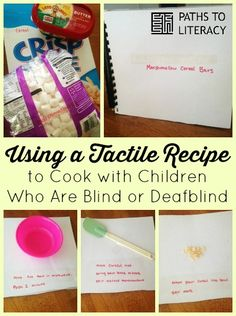 Use braille and tactile symbols in the kitchen to teach children who are blind or deafblind to follow a recipe!