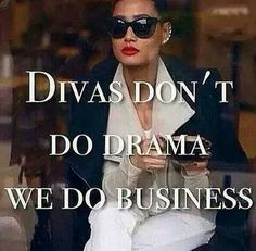 Be a Diva.