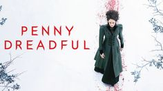"""Check out """"Penny Dreadful"""" on Netflix"""