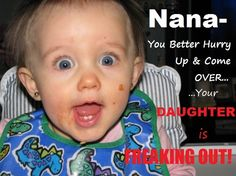 Nana Quotes, Nana Sayings,  Grandma Sayings, Mommy Quotes, Mom Sayinging