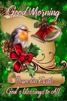 Good Morning Peace On Earth Gods Blessings To All holidays christmas festive blessings christmas blessings beautiful good morning quotes christmas good morning quotes